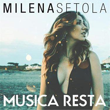 MILENA SETOLA MUSICA RESTA